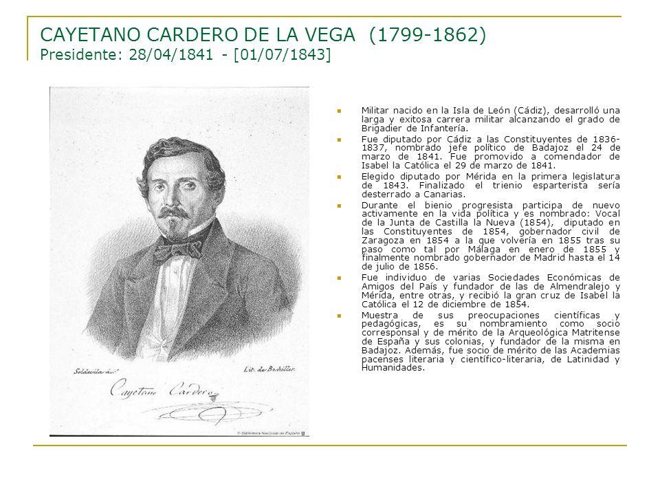 CAYETANO CARDERO DE LA VEGA (1799-1862) Presidente: 28/04/1841 - [01/07/1843]